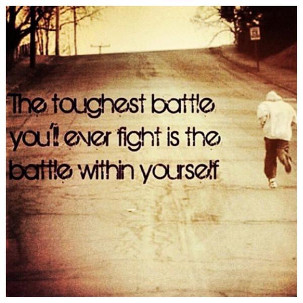 The Hardest Battle….
