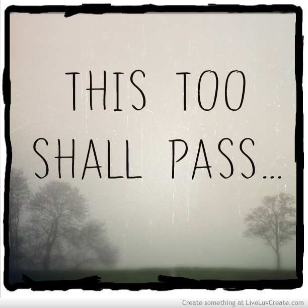 Quotes similar to this too shall pass