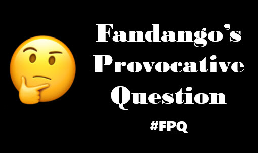 Fandango's Provocative Question
